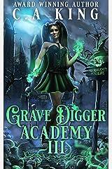 Grave Digger Academy III Kindle Edition