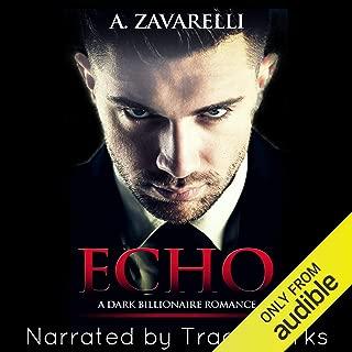 Echo: A Dark Billionaire Romance: Bleeding Hearts, Book 1