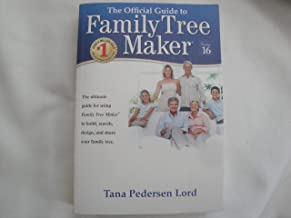 The Official Guide to Family Tree Maker Version 16