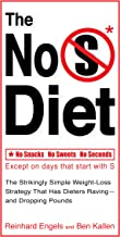 The No S Diet: The Strikingly Simple Weight-Loss Strategy That Has Dieters Raving--and Dropping Pounds