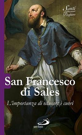 San Francesco di Sales: L'importanza di educare i cuori (Italian Edition)