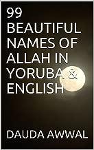 99 BEAUTIFUL NAMES OF ALLAH IN YORUBA & ENGLISH