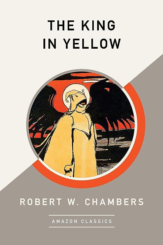 変更低下船員The King in Yellow (AmazonClassics Edition) (English Edition)