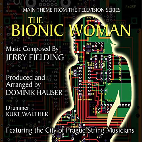 The Bionic Woman - Theme from the Classic Television Series composed by Jerry Fielding