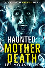 Haunted: Mother Death Kindle Edition