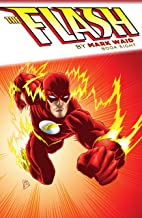 The Flash by Mark Waid: Book Eight (The Flash (1987-2009) 8)