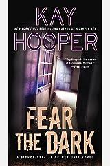 Fear the Dark (A Bishop/SCU Novel Book 16) Kindle Edition