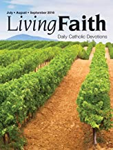 Living Faith - Daily Catholic Devotions, Volume 32 Number 2 - 2016 July, August, September