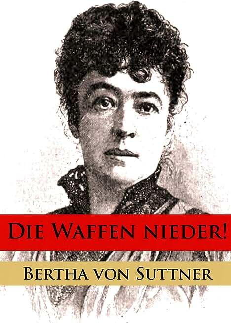 Die Waffen nieder! (German Edition)