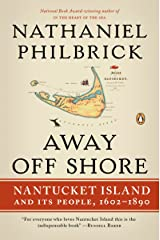 Away Off Shore: Nantucket Island and Its People, 1602-1890 Kindle Edition