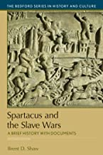 Spartacus and the Slave Wars: A Brief History with Documents (Bedford Series in History and Culture)