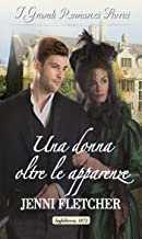 Scaricare Libri Una donna oltre le apparenze: I Grandi Romanzi Storici (Amori a Whitby Vol. 3) PDF