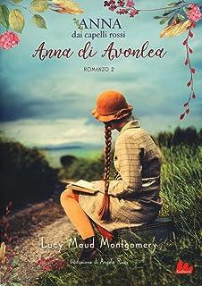 Anna di Avonlea. Anna dai capelli rossi: 2 (Universale d'Avventure e d'Osservazioni)