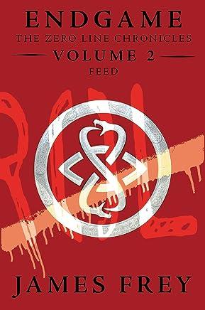 Endgame: The Zero Line Chronicles Volume 2: Feed (English Edition)