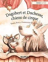 Dagobert et Duchesse, chiens de cirque