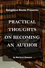 Practical Thoughts on Becoming an Author Kindle Edition