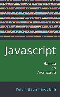 Javascript: Básico ao Avançado: Guia completo para iniciantes (Portuguese Edition)