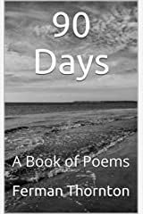 90 Days: A Book of Poems Kindle Edition