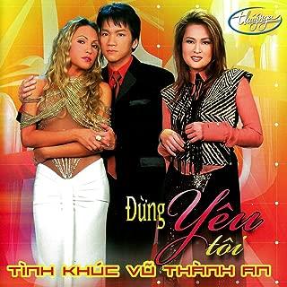 Tinh Khuc Vu Thanh An - Dung Noi Yeu Toi