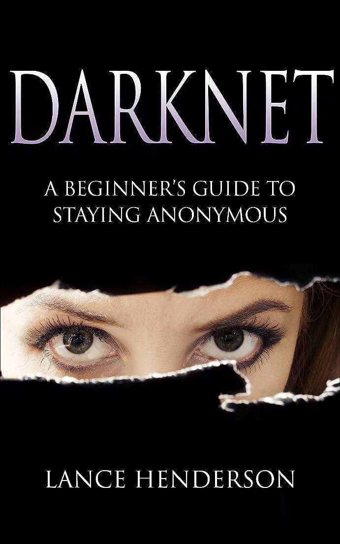 クラッチシャッターバイナリDarknet: A Beginner's Guide to Staying Anonymous (Penetration testing, Kali Linux) Book 1 (English Edition)
