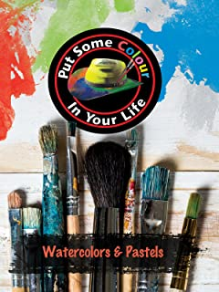 Put Some Color in Your Life: Watercolors and Pastels