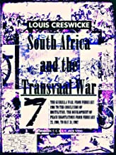 South Africa and the Transvaal War, Vol.7 (of 8) (Illustrations): The Guerilla War, from February 1901 to the Conclusion of Hostilities (South Africa and the Transvaal War Series)