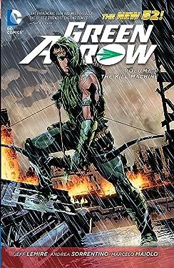 Green Arrow Vol. 4: The Kill Machine (The New 52)