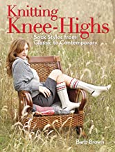Knitting Knee-Highs: Sock Styles from Classic to Contemporary