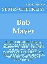 Bob Mayer - SERIES CHECKLIST - Reading Order of GREEN BERETS, AREA 51, SHADOW WARRIORS, ATLANTIS, PSYCHIC WARRIOR, JIM VAUGHN, CELLAR, AREA 51: THE NIGHTSTALKERS, PRESIDENTIAL THRILLERS, DUT