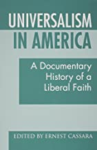 Universalism in America: A Documentary History of a Liberal Faith