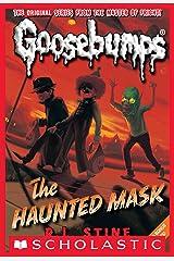 The Haunted Mask (Classic Goosebumps #4) Kindle Edition