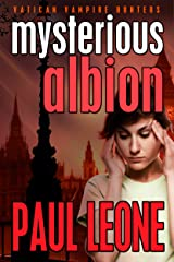 Mysterious Albion (Vatican Vampire Hunters Book 1) Kindle Edition