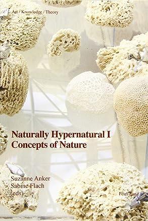 Naturally Hypernatural I: Concepts of Nature