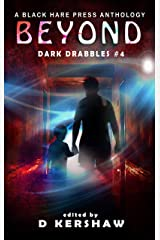 BEYOND: A Paranormal Microfiction Anthology (Dark Drabbles Book 4) Kindle Edition