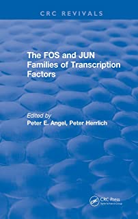 The FOS and JUN Families of Transcription Factors (CRC Press Revivals)