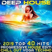 Deep House 2019 Top 40 Hits Progressive House EDM Chill Out Yoga Techno