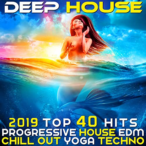 Deep House 2019 Top 40 Hits Progressive House EDM Chill Out