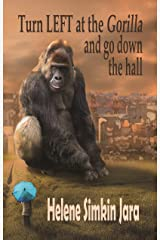Turn Left at the Gorilla and Turn Down the Hall: and Other Stories Kindle Edition