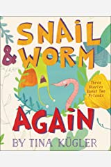 Snail & Worm Again: Three Stories About Two Friends (Snail and Worm) Kindle Edition