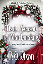 `Tis the Season for Matchmaking: A Lasting Love Affair Christmas Story (A Darcy and Elizabeth Love Affair Book 2)
