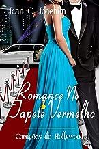 Romance No Tapete Vermelho (Corações de Hollywood Livro 2) (Portuguese Edition)