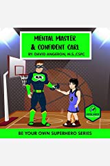 Mental Master & Confident Carl: Be Your Own Superhero Series Kindle Edition