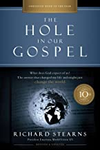 The Hole in Our Gospel 10th Anniversary Edition: What Does God Expect of Us? The Answer That Changed My Life and Might Just Change the World
