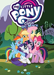 My Little Pony The Cutie Re-Mark