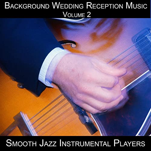 Background Wedding Reception Music Volume 2 by The Smooth