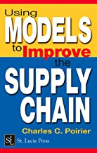 Using Models to Improve the Supply Chain: A Manager's Guide to Using Models to Improve the Supply Chain (English Edition)