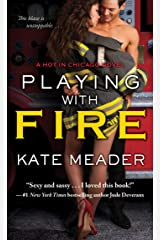 Playing with Fire (Hot In Chicago Series) Kindle Edition