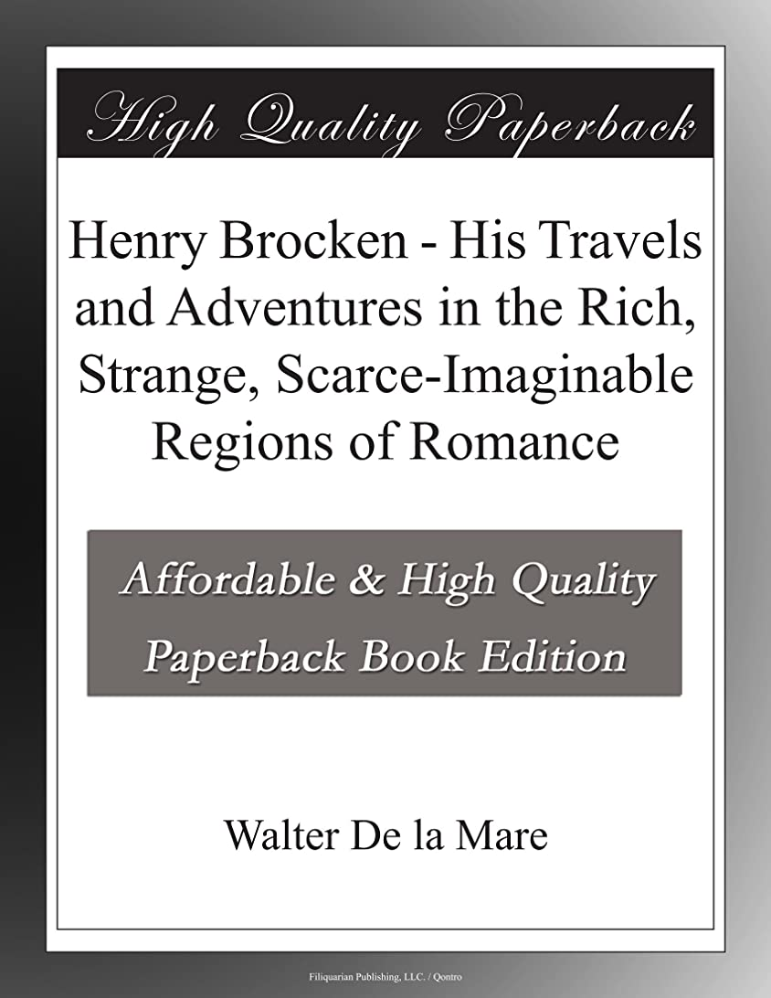 スペイン語療法エレクトロニックHenry Brocken - His Travels and Adventures in the Rich, Strange, Scarce-Imaginable Regions of Romance