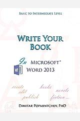 Write Your Book in Microsoft Word 2013 (non-scientific) Kindle Edition