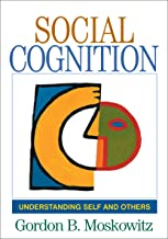 Social Cognition: Understanding Self and Others (Texts in Social Psychology)